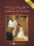Pocahontas: My Own Story by John Smith