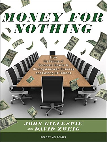 money-for-nothing-how-the-failure-of-corporate-boards-is-ruining-american-business-and-costing-us-trillions