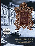 Cox, Michael: The Glass of Time: A Novel