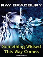 Something Wicked This Way Comes by Ray…