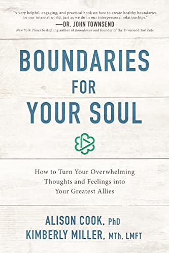boundaries-for-your-soul-how-to-turn-your-overwhelming-thoughts-and-feelings-into-your-greatest-allies