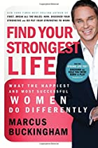 Find Your Strongest Life: What the Happiest…
