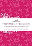 Women of Faith: Nothing Is Impossible: A Women of Faith Devotional (Women of Faith (Thomas Nelson))