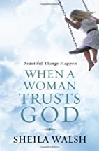 Beautiful Things Happen When a Woman Trusts…