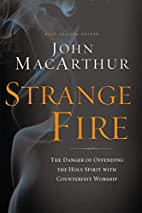 Strange Fire: The Danger of Offending the…