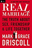 Driscoll, Mark: Real Marriage: The Truth About Sex, Friendship, and Life Together