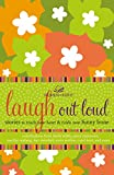 Women of Faith: Laugh out Loud: Stories to Touch Your Heart and Tickle Your Funny Bone (Women of Faith (Thomas Nelson))