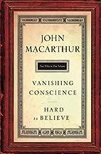The Vanishing Conscience & Hard to Believe…