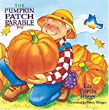 Liz Curtis Higgs: The Parable Series: The Pumpkin Patch Parable