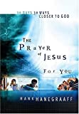 Hanegraaff, Hank: The Prayer of Jesus for You