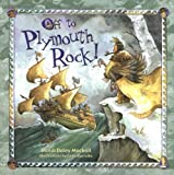 Mackall, Dandi Daley: Off to Plymouth Rock!