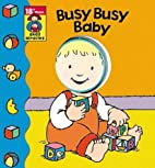 Busy, Busy Baby (Small Miracles) by Allia…