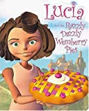 Lucado, Max: Lucia and the Razzly Dazzly Wemberry Pies