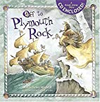 Off to Plymouth Rock by Dandi Daley Mackall
