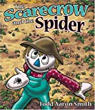 Smith, Todd Aaron: The Scarecrow And The Spider