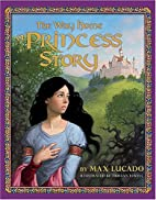 The Way Home: A Princess Story by Max Lucado