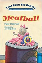 Tails From the Pantry: Meatball by Patsy…