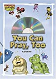 Hill, Karen: You Can Pray, Too! (Max Lucado's Hermie & Friends)