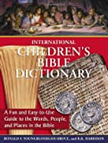 Youngblood, Ronald F.: International Children's Bible Dictionary: A Fun and Easy-to-Use Guide to the Words, People, and Places in the Bible