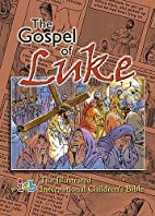 The Illustrated Bible: Luke by Keith Neely