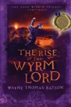 The Rise of the Wyrm Lord by Wayne Thomas…