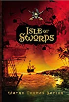 Isle of Swords by Wayne Thomas Batson