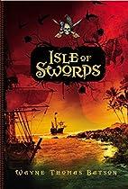 Isle of Swords by Wayne Thomas Batson