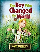The Boy Who Changed the World by Andy…