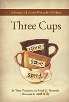 Three Cups by Tony Townsley