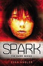 Spark (Swipe Series) by Evan Angler