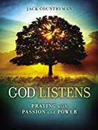God Listens: Praying with Passion and Power…