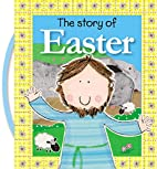 The Story of Easter by Thomas Nelson