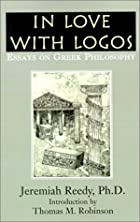 In Love with Logos: Essays on Greek…