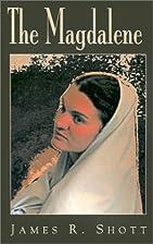 The Magdalene by James R. Shott