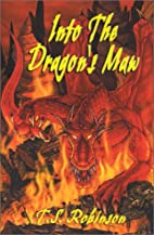 Into The Dragon's Maw by T. S. Robinson