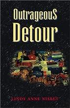 Outrageous Detour by Lindy Anne Nisbet