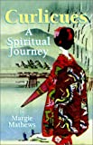 Margie Mathews: Curlicues: A Spiritual Journey