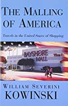 The Malling of America by William Severini…