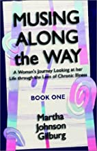 Musing Along the Way by Martha Johnson…