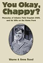 You Okay, Chappy: Memories of Infantry Field…