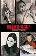 The Fugitive Self by Seymour Kleinberg
