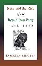 Race and the Rise of the Republican Party,…
