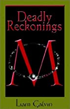 Deadly Reckonings by Liam Galvin