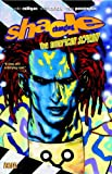 Milligan, Peter: Shade the Changing Man Vol. 1: The American Scream