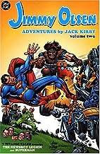 Jimmy Olsen: Adventures by Jack Kirby -…