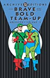 Haney, Bob: The Brave & the Bold Team-Up Archives, Vol. 1 (DC Archive Editions)