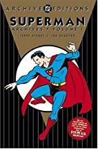 Superman Archives, Volume 1 by Jerry Siegel