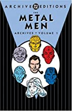 Metal Men Archives, Volume 1 by Robert…