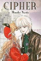 Cipher: Volume 1 by Minako Narita