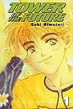 Hiwatari, Saki: Tower of the Future, Vol. 1